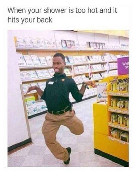 When Hot Water Hits Your Back- Meme