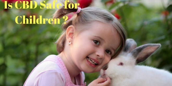 Is CBD Safe for Children